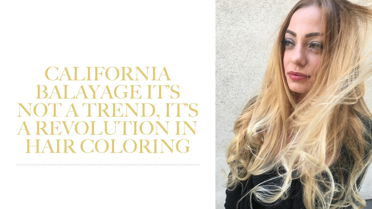 Hair color balayage its Not a trend, It's a revolution in hair coloring